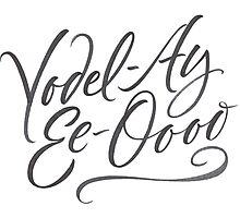 """Happy Yodelling Calligraphy  """"Yodel-Ay-Ee-Oooo""""  Brush Lettering Photographic Print"""