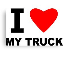 I Love My Truck Canvas Print