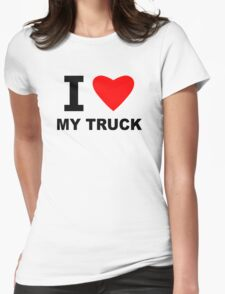I Love My Truck Womens Fitted T-Shirt