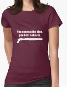 Come at the King Womens Fitted T-Shirt