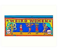 Weird Women: A Sideshow @ Coney Island Art Print