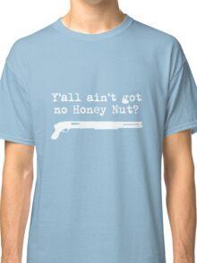 No Honey Nut Classic T-Shirt
