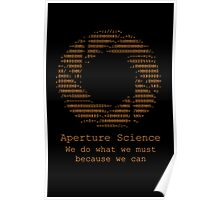 Aperture Science - We do what we must because we can Poster