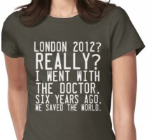Olympics. We saved the world. Womens Fitted T-Shirt