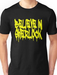 Believe in Sherlock Unisex T-Shirt