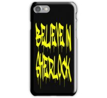 Believe in Sherlock iPhone Case/Skin