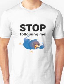 STOP FOLLOWING ME !  T-Shirt