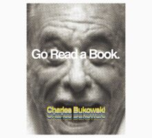 Go Read a Book, Bukowski T-Shirt