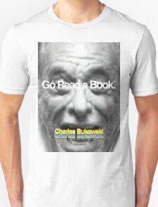 Go Read a Book, Bukowski Unisex T-Shirt