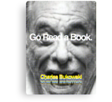 Go Read a Book, Bukowski Canvas Print
