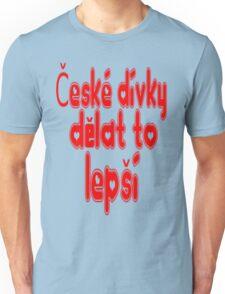 Czech Girls Do It Better Unisex T-Shirt
