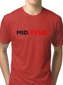 Mid or Feed - red accent Tri-blend T-Shirt