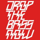 Drop The Bass Now (white) by DropBass