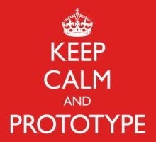 KEEP CALM AND PROTOTYPE Kids Clothes