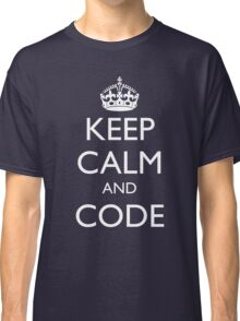 KEEP CALM AND CODE Classic T-Shirt