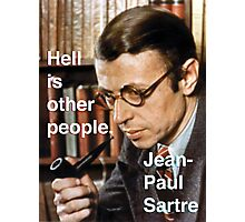 Hell is Other People - Sartre Photographic Print