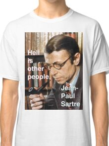Hell is Other People - Sartre Classic T-Shirt