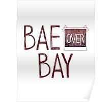 Bae over Bay - Life Is Strange Poster