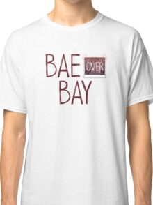 Bae over Bay - Life Is Strange Classic T-Shirt