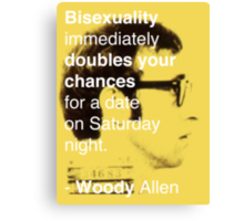 Bisexuality Double Your Chances - Woody Allen Canvas Print