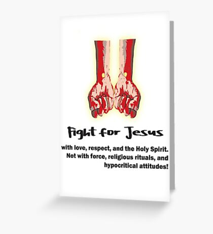 Fight for Jesus Greeting Card