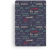 Avoir - the French verb 'to have' Canvas Print