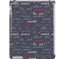 Avoir - the French verb 'to have' iPad Case/Skin