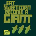 Eat Sweetcorn Become A Giant by Matt Burgess