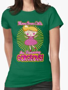 Move Over Cute I'm Becoming Gorgeous Womens Fitted T-Shirt