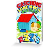 Catching Some Much Needed ZZZs Greeting Card