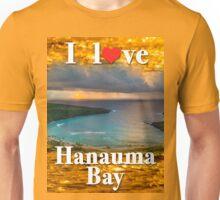 I love Hanauma Bay Unisex T-Shirt