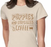 Puppies and cupcakes and coffee! Womens Fitted T-Shirt