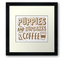 Puppies and cupcakes and coffee! Framed Print