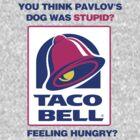 Pavlov's Taco Bell by Confundo