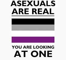 Asexuals are Real Unisex T-Shirt