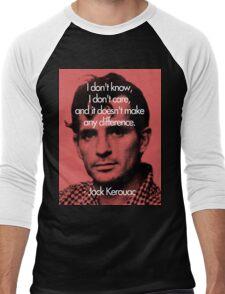 It Doesn't Make a Difference - Jack Kerouac Men's Baseball ¾ T-Shirt