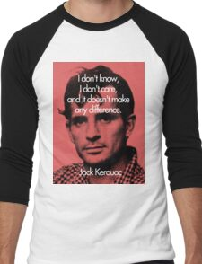 It Doesn't Make a Difference - Jack Kerouac Men's Baseball ¾ T-Shirt