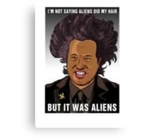 It was aliens.  Canvas Print
