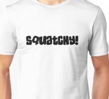 SQUATCHY! Unisex T-Shirt
