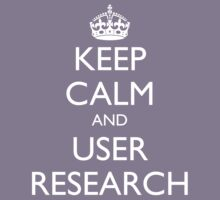 KEEP CALM AND USER RESEARCH by fayafshar