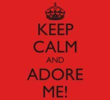KEEP CALM AND ADORE ME! Kids Tee