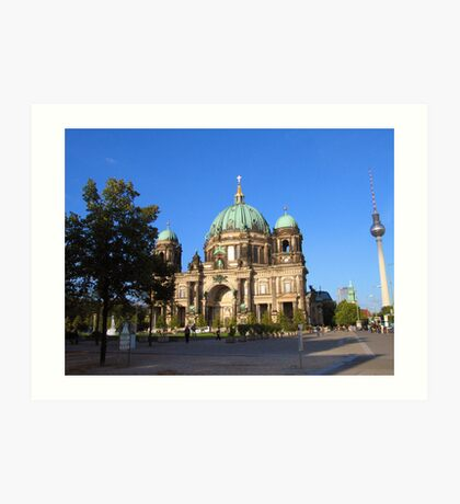 Berliner Dom and The Fernsehturm Art Print