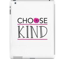 Choose Kind iPad Case/Skin