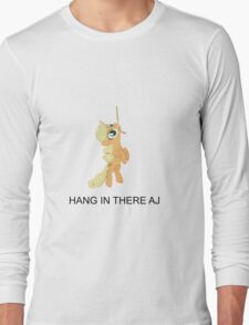 Hang In there AJ Long Sleeve T-Shirt
