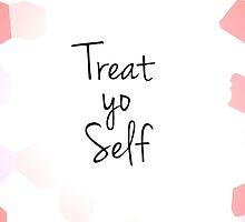 treat yo self  by laurajean1