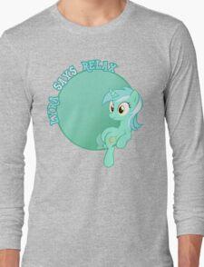 Lyra Says Relax Long Sleeve T-Shirt