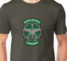 Good Effort Troops 2 Unisex T-Shirt