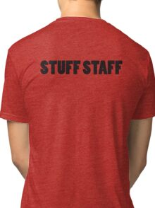 STUFF STAFF black font Tri-blend T-Shirt