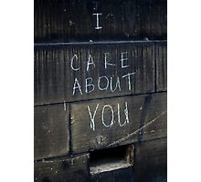 I Care About You Photographic Print
