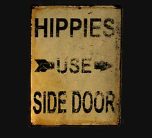 Hippies Use Side Door, Old Signage, Retro England. Unisex T-Shirt